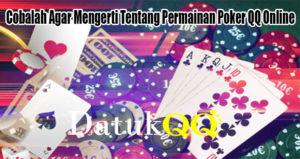 Cobalah Agar Mengerti Tentang Permainan Poker QQ Online