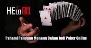 Pahami Panduan Menang Dalam Judi Poker Online