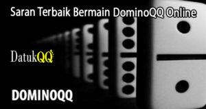 Saran Terbaik Bermain DominoQQ Online
